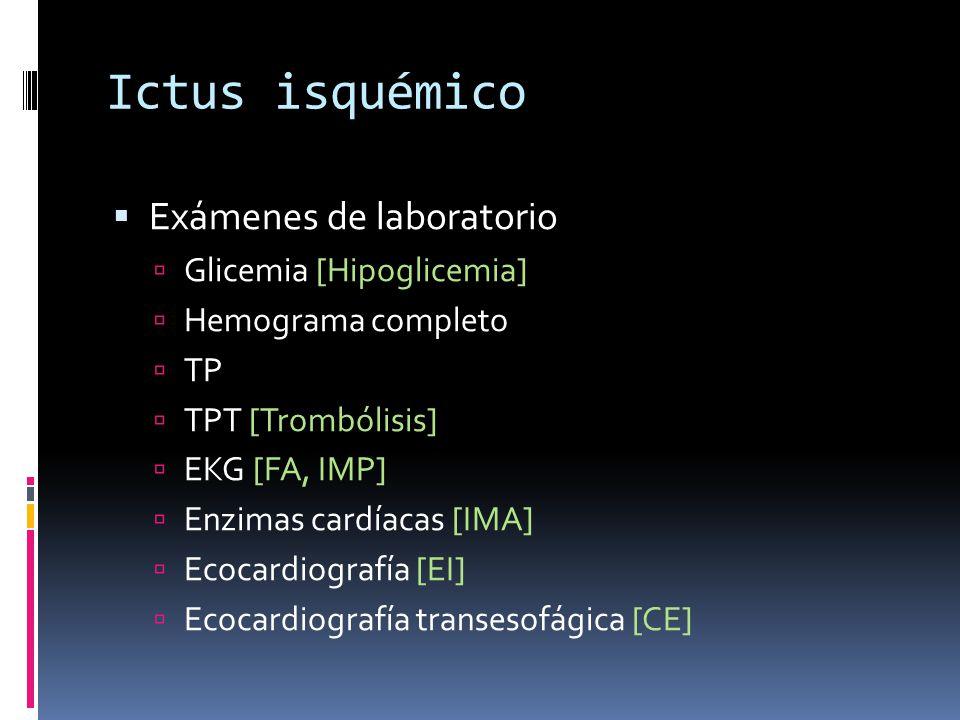 Ictus isquémico Exámenes de laboratorio Glicemia [Hipoglicemia]